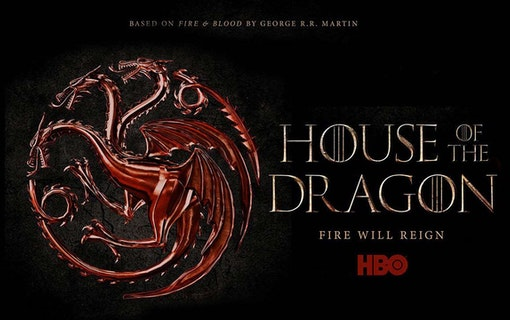 House of the Dragon.