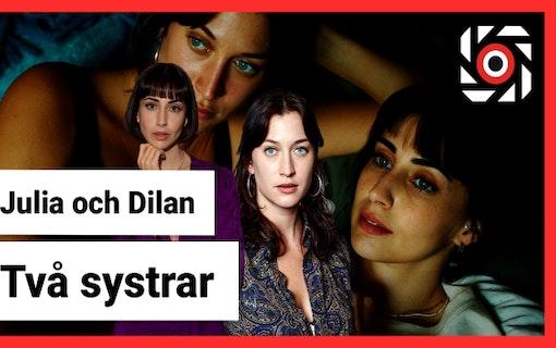 Julia Ragnarsson och Dilan Gwyn om Två systrar