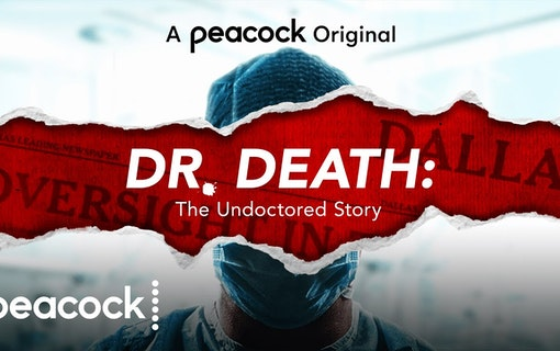 Dr. Death: The Undoctored Truth